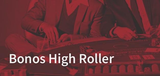 Bonos Hihg Roller en España