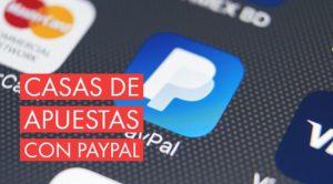 Casas de apuestas en España con Paypal